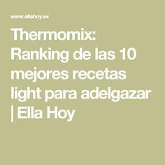 Thermomix: Ranking de las 10 mejores recetas light para adelgazar | Ella Hoy