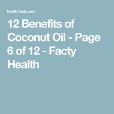 12 Benefits of Coconut Oil - Page 6 of 12 - Facty Health