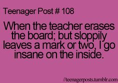 So true! I feel like this like everyday at school! There's always just that ONE teacher that just HAS to urk my nerves!!