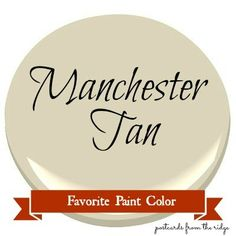 Postcards from the Ridge: Favorite Paint Color ~ Benjamin Moore Manchester Tan #benjaminmoore #manchestertan #paintcolor