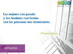 Las mujeres con pasado y los hombres con futuro son las personas más interesantes.  Chavela Vargas  #humaniamx #consultores #capitalhumano #recursoshumanos #empleo #trabajo #vacante #ofertalaboral