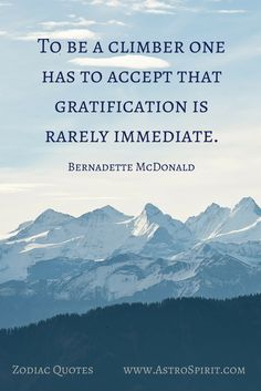 """To be a climber one has to accept that gratification is rarely immediate."" Bernadette McDonald quote 130 more quotes to inspire! Entrepreneur Motivation, Entrepreneur Quotes, Entrepreneur Inspiration, Online Entrepreneur, Girl Boss Quotes, Woman Quotes, Motivational Words, Inspirational Quotes, Hard Work Quotes"