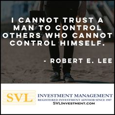 Wise words indeed...trust those who trust themselves.* * * #investment #investmentmanagement #trust #robertelee