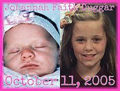 Johannah Faith Duggar  October 11, 2005
