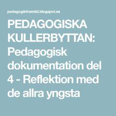 PEDAGOGISKA KULLERBYTTAN: Pedagogisk dokumentation del 4 - Reflektion med de allra yngsta
