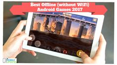 Best Offline Android Games 2017 (without WiFi)