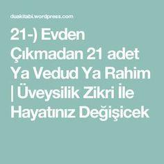 21-) Evden Çıkmadan 21 adet Ya Vedud Ya Rahim   Üveysilik Zikri İle Hayatınız Değişicek Islam, Amigurumi
