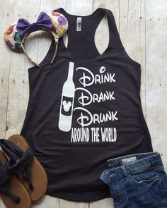 Disney Shirt // Drink, Drank, Drunk around the World // Disney Shirts for Women // Epcot Shirt