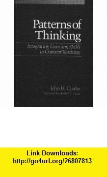 Patterns of Thinking Integrating Learning Skills in Content Teaching (9780205123612) John Henrik Clarke , ISBN-10: 0205123619  , ISBN-13: 978-0205123612 ,  , tutorials , pdf , ebook , torrent , downloads , rapidshare , filesonic , hotfile , megaupload , fileserve