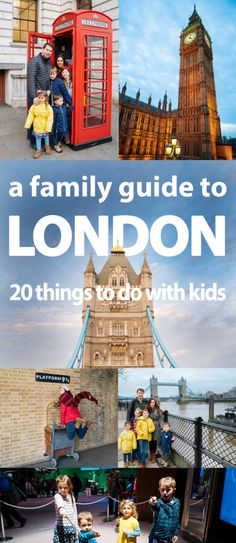 A Family Guide to London: 20 things to do with kids. SO much great information!