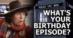 What's your Doctor Who birthday episode? Mine isThe Trial of a Time Lord - Part 1 (The Mysterious Planet, Part 1)