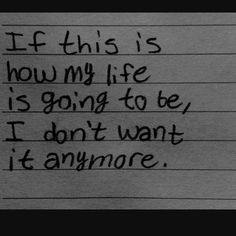 Being depressed all the time, not being able to do things other people can, can never have a clear mind, trying not to make a sound so that people don't know you are crying...I don't want to live like this..