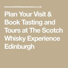 Plan Your Visit & Book Tasting and Tours at The Scotch Whisky Experience Edinburgh