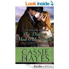 The Drifter's Mail-Order Bride: (A Sweet Western Historical Romance) (The Dalton Brides Book 3) by Cassie Hayes.  Cover image from amazon.com.  Click the cover image to check out or request the romance kindle