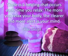 There is a healing that occurs each time you relax. The more you relax your body, the clearer and more alert is your mind. Daily Thought to Contemplate.   If you would like these delivered, one each day, to your inbox, sign up at: https://es175.infusionsoft.com/app/form/6f9be083172272fcfad54372671f9f67