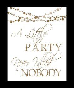 a LITTLE PARTY never KILLED nobody-Printable-moonlit collection-instant download-diy-white and glitter gold