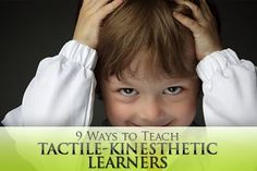 ESL Learning Styles: 9 Ways to Teach Tactile-Kinesthetic Learners