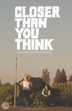 CLOSER THAN YOU THINK. A mock ad done for an Ad Campaign for Washington State Parks! Hand drawn typography