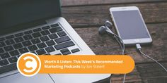 Recommended Marketing Podcasts: Week of October 16th