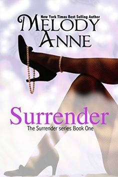 Surrender (Surrender, Book 1) by Melody Anne, http://www.amazon.com/dp/B00C4CSJCI/ref=cm_sw_r_pi_dp_Fkcfvb10QZ12M