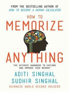 Can we really memorize anything?The answer is, 'Yes we can!' From Guinness World Record holders (for conducting the largest maths class on memorizing times tables till Aditi Singhal and Sudhir Singhal comes a book that will serve as a manual t. Best Books To Read, Good Books, My Books, Book Club Books, Book Lists, Self Development Books, Personal Development, Psychology Books, Learning Arabic