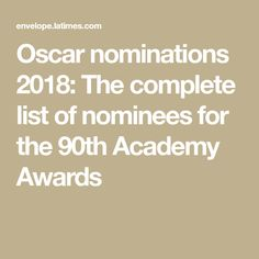 Oscar nominations 2018: The complete list of nominees for the 90th Academy Awards