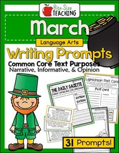 March Writing Prompts: March Writing Promptsin traditional & real-world formats such as newspapers, comic strips, field guides, cookbook pages, biographies, and more! Engage your young authors in writing for the 3 English Language Arts common core text purposes: Opinion, Narrative, and Informative in these engaging and enjoyable formats.