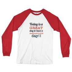 Today Is A Great Day To Have A Fantabulous Day Unisex Long Sleeve Baseball T-Shirt
