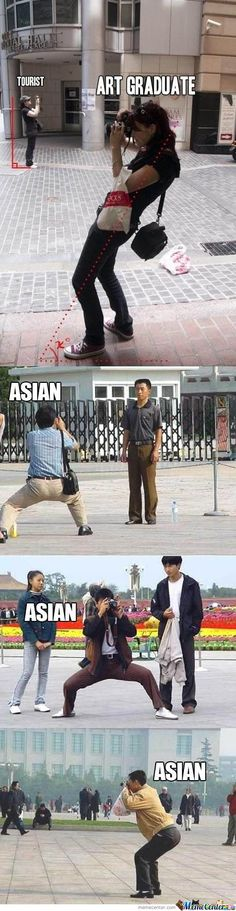 Tourist vs. art graduate vs. Asian. - Meme Center