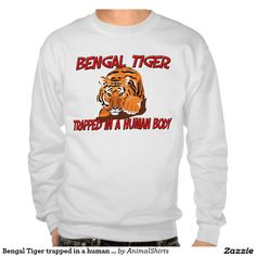 Bengal Tiger trapped in a human body Pull Over Sweatshirt