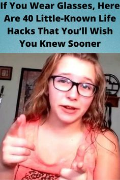 If You Wear #Glasses, Here Are 40 Little-#Known Life Hacks That You'll #Wish You Knew #Sooner