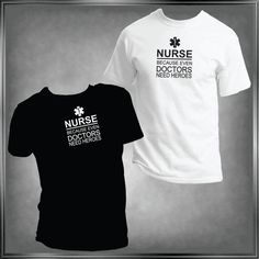 Nurse Because Even Doctors Need Heroes T Shirt by HayasDesigns