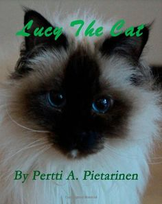 Lucy The Cat by Pertti A Pietarinen,http://www.amazon.com/dp/1494444135/ref=cm_sw_r_pi_dp_2o1Ctb196H939QQ9