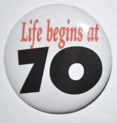 Life begins at 70 year old Seventy year old 70 by KimmEllenDesigns, $2.00