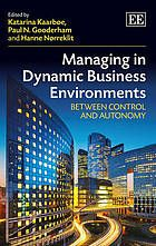 Managing in dynamic business environments.