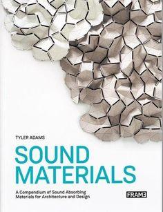 Sound Materials: A Compendium of Sound Absorbing Material... https://www.amazon.com/dp/9492311011/ref=cm_sw_r_pi_dp_x_Sl6YybQ46CFC7
