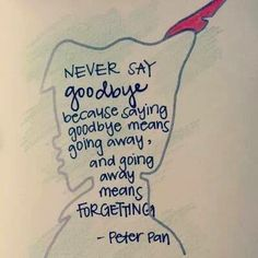 Peter pan grief and loss peter pan quotes, disney quotes и q The Words, Cute Quotes, Great Quotes, Peter Pan Quotes, Motivational Quotes, Inspirational Quotes, Quotes Positive, Positive Life, Inspire Quotes