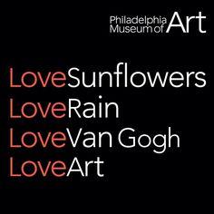 Philadelphia Museum of Art: LoveSunflowers, LoveRain, LoveVanGogh, LoveArt