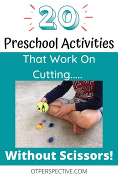 Preschool Activities. 20 Preschool Activities that Work on Cutting Without Scissors!