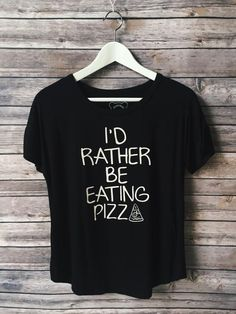 I'd Rather Be Eating Pizza Tee (Black)