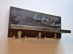"""Dog leash holder and shelf """"life is better with a dog"""" on Etsy, $38.23 CAD"""