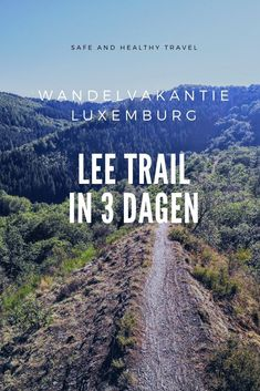 Lee Trail in 3 dagen - Wandelvakantie Luxemburg - Safe and Healthy Travel Weekender, Hiking Europe, Travel Europe, Paris 3, Walking Holiday, Best Hikes, Day Hike, Hiking Trails, Europe
