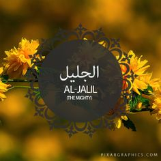 Al-Jalil,The Mighty,Islam,Muslim,99 Names