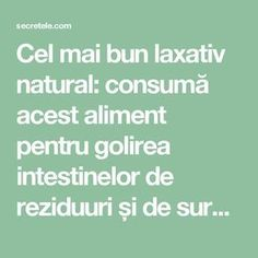 Cel mai bun laxativ natural: consumă acest aliment pentru golirea intestinelor de reziduuri și de surplusul de lichid - Secretele.com Health And Beauty, Health And Wellness, Health Care, Health Fitness, Ovo Vegetarian, Kefir, Natural Living, Healthy Tips, Healthy Food