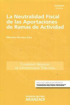 La neutralidad fiscal de las aportaciones de ramas de actividad / Mercedes Navarro Egea