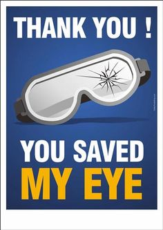 "A PPE safety poster encouraging workers to wear safety glasses : ""Thank you! You saved my eye. Fire Safety Poster, Health And Safety Poster, Safety Posters, Eye Safety, Safety Work, Food Safety, Safety Slogans, Safety Quotes, Safety Cartoon"
