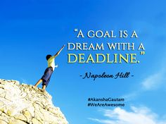 """A goal is a dream with a deadline. Education Franchise, American Pay, Disney Planes, Risk Reward, Quote Of The Week, International School, Napoleon Hill, Secondary School, Best Quotes"