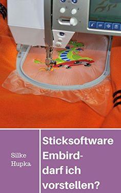 Sticksoftware Embird - darf ich vorstellen?: Was Sie vor dem Kauf wissen sollten - http://kostenlose-ebooks.1pic4u.com/2015/02/03/sticksoftware-embird-darf-ich-vorstellen-was-sie-vor-dem-kauf-wissen-sollten/