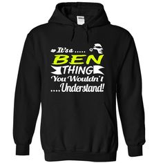 Its a BEN Thing Wouldnt Understand - T Shirt, Hoodie, Hoodies, Year,Name, Birthday