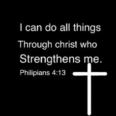 Christ strengthens me!